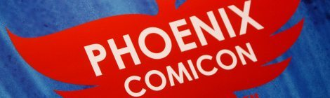 PHXCC 2013: Reflections on Phoenix Comicon 2013