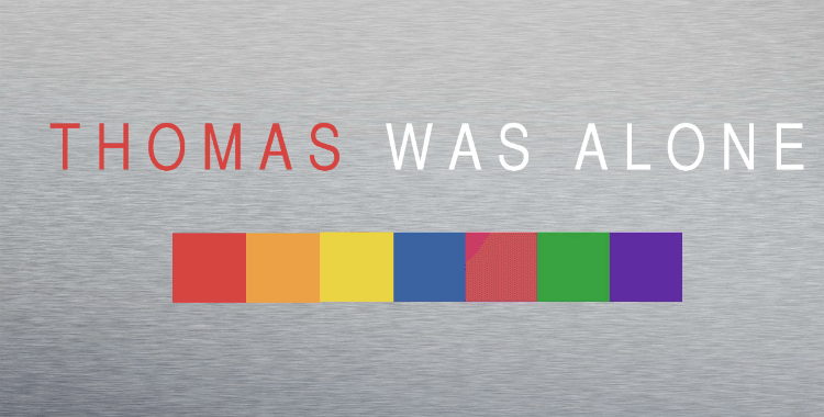 Thomas Was Alone - Though Not for Very Long