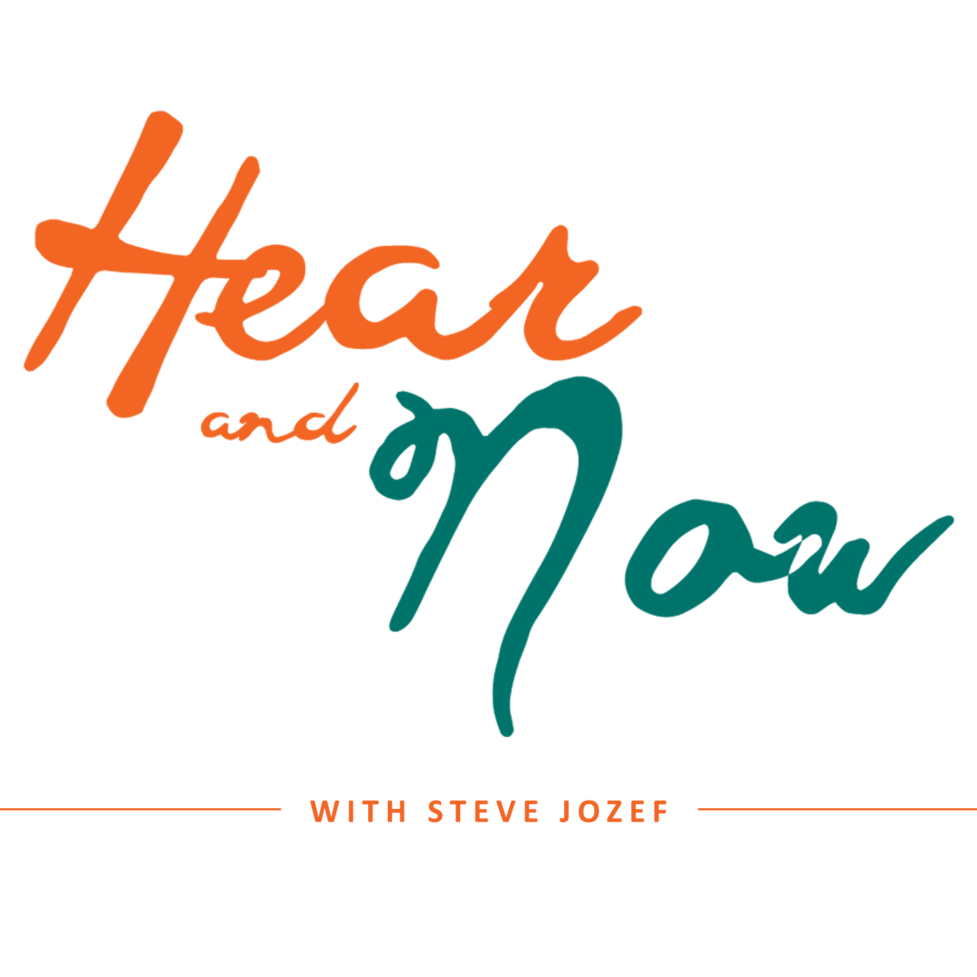 Hear and Now with Steve Jozef