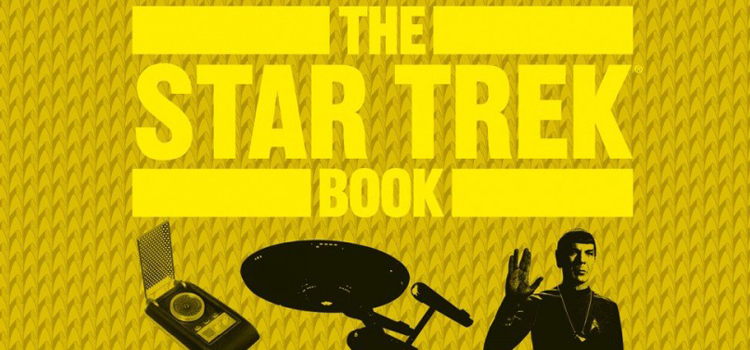 "We love ""The Star Trek Book"" - Which Celebrates 50 Years of the Franchise in a Single, Beautiful Volume"
