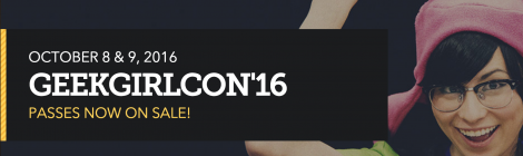 GeekGirlCon Celebrates & Showcases All Things Geeky This October!