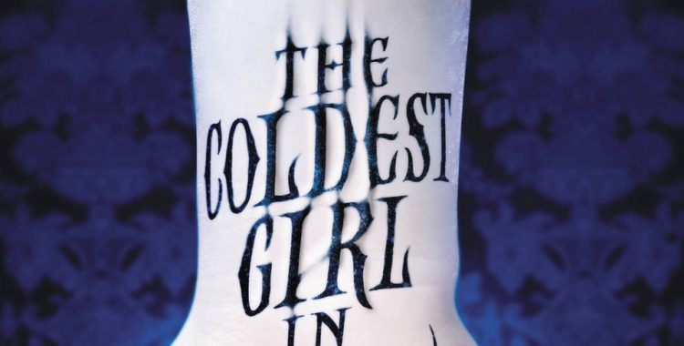 Meet the Coldest Girl in Coldtown