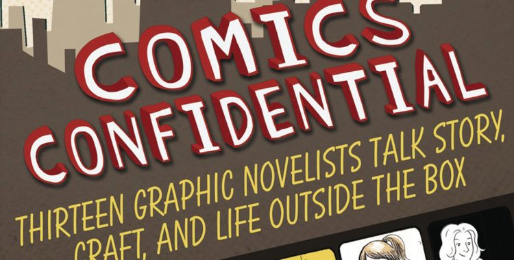 'Comics Confidential' Goes Inside the Minds of Some of Your Favorite Graphic Novelists