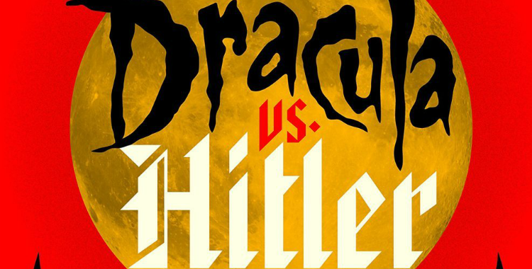 """Dracula vs. Hitler"" Satisfies as Both Horror and War Story"