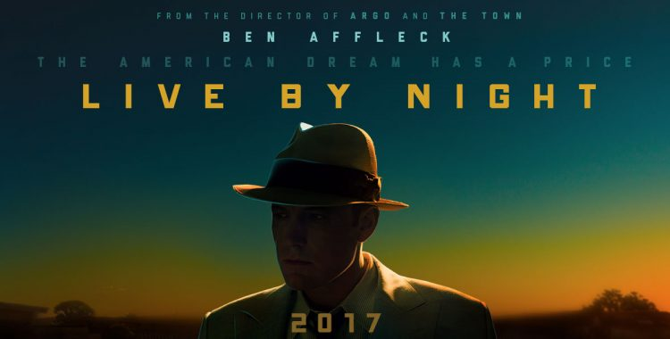 Live By Night is a Slick, Solid, Fast-Paced Story
