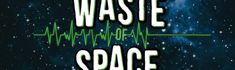 'Waste of Space' Falls Short of it's Incredibly Promising Premise