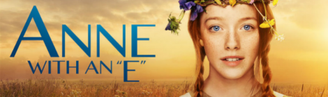 "First Impressions of Netflix's ""Anne with an 'E'"""