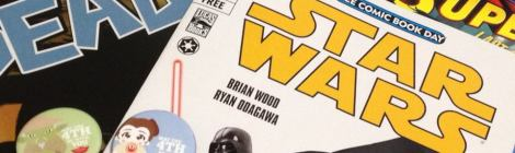 May the 4th Be With YOU (And Free Comic Book Day, Too!)