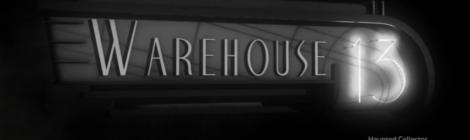 Warehouse 13: Parks and Rehabilitation and The Big Snag Recap