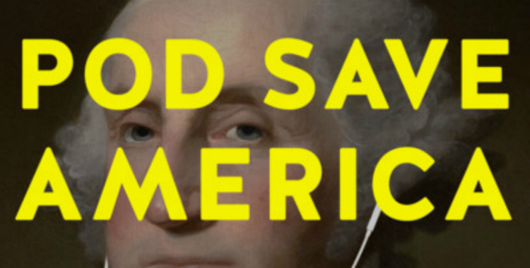 The Pod Nod: Pod Save America and the Crooked Media