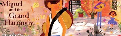 Rockstar Book Tours: 'Miguel and the Grand Harmony' by Matt de la Peña is a Brand New Story Set in the World of Disney's Upcoming 'Coco' [GIVEAWAY]