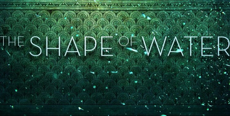 The Shape of Water, Guillermo Del Toro's Best Film?