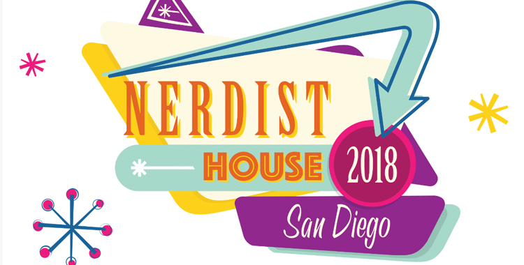 SDCC 2018: Don't Miss Out on the Awesome that is Nerdist House