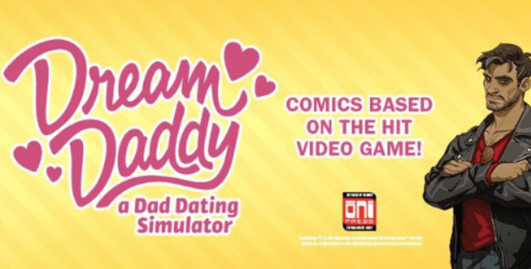 "Dreams come true in ""Dream Daddy: a Dad Dating Simulator"" comics"